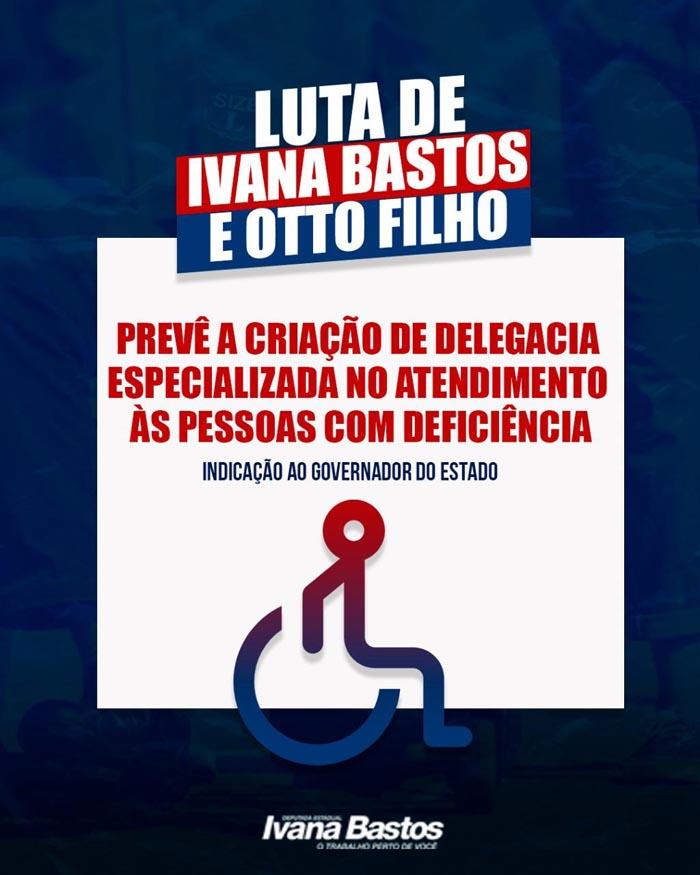 Luta de Ivana Bastos e Otto Filho prevê a criação de delegacia especializada no atendimento às pessoas com deficiência